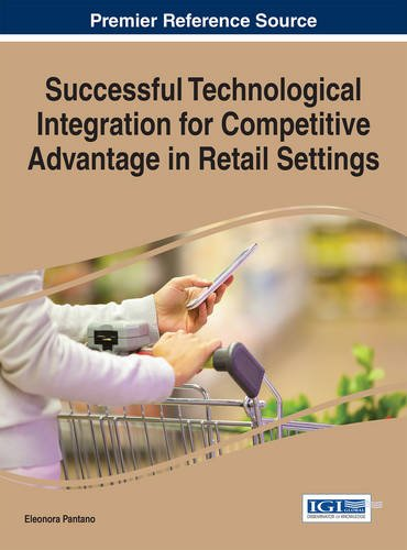 Successful Technological Integration for Competitive Advantage in Retail Settings, by Eleonora Pantano