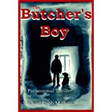 The Butcher's Boy ~ Michael Robb Mathias
