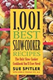 1,001 Best Slow-Cooker Recipes: The Only Slow-Cooker Cookbook Youll Ever Need