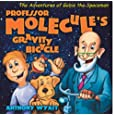 The Adventures of Gobie the Spaceman: Professor Molecule and the Gravity Bicycle (Space Adventures)