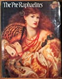 The Pre-Raphaelites: A Catalogue for the Tate Exhibition (0713916389) by Tate Gallery