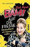 Idil Baydar �Jilet Ayse - B�M auf die Fresse: Deutschland, wir m�ssen reden� bestellen bei Amazon.de