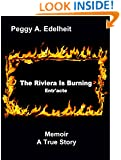 The Riviera Is Burning - Memoir: A True Story