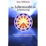 """Die Lebenszahl als Lebensweg: Wie wir unsere Lebensbestimmung erkennen und erf�llen k�nnenvon """"Dan Millman"""""""