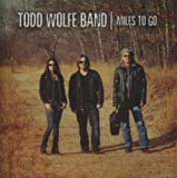 Todd Wolfe Miles To Go