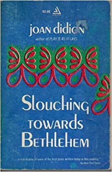 """joan didion slouching towards bethlehem essay summary The """"dazzling"""" and essential portrayal of 1960s america from the author of south and west and the year of magical thinking (the new york times) capturing the."""
