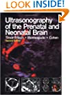 Ultrasonography of the Prenatal &  Neonatal Brain