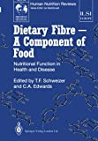 img - for Dietary Fibre _ A Component of Food: Nutritional Function in Health and Disease (ILSI Human Nutrition Reviews) book / textbook / text book