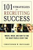 101 Strategies for Recruiting Success: W...