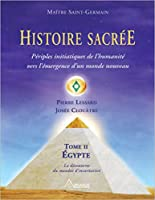 Histoire sacrée - T2 : Périples initiatiques de l'humanité