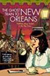 The Ghost Train to New Orleans: Book...