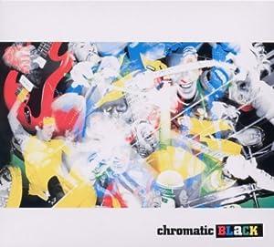 chromatic BLaCK