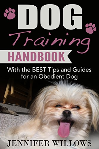 Free Kindle Book : Dog Training: A Dog training Handbook with the BEST Tips and Guides for an Obedient Dog (Dog Training, Dog Training books, Puppy Training, Dog Training Advice, Dog Training Tips)