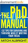 The PhD Manual: 132 Tips For Survivin...