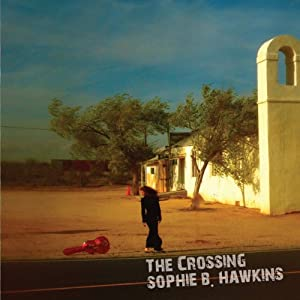 "Sophie B. Hawkins ""The Crossing"""