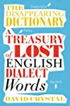 The Disappearing Dictionary: A Treasu...