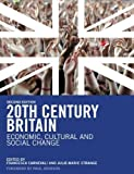 img - for 20th Century Britain: Economic, Cultural and Social Change by Carnevali, Francesca, Strange, Julie Marie, Johnson, Paul (2007) Paperback book / textbook / text book