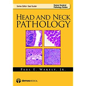 Head and Neck Pathology (Demos Surgical Pathology Series)