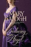 Seducing an Angel (0385341059) by Balogh, Mary