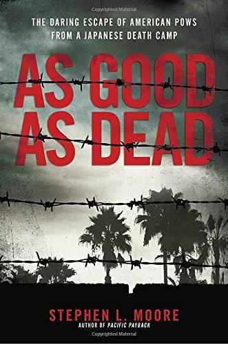 As Good As Dead: The Daring Escape of American POWs From a Japanese Death Camp (Good Of The War compare prices)