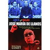 José María de Llanos: Biografía del jesuita que militó en las dos Españas y eligió el suburbio (Biografías y Memorias...