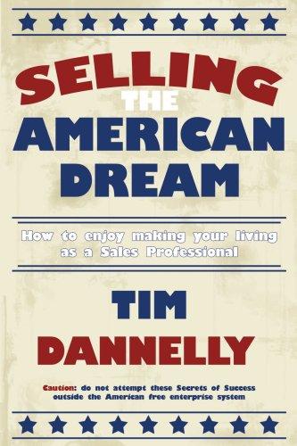 Vendiendo el sueño americano: cómo disfrutar de su vida como un profesional de ventas