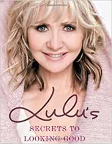 Lulu's Secrets to Looking Good by Lulu (2010) Hardcover: Amazon.com