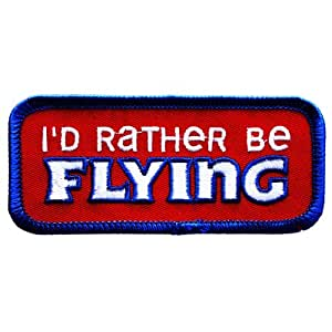I'd Rather Be Flying Patch (Iron On Application)