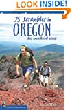 75 Scrambles In Oregon: The Best Non-technical ascents