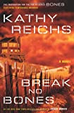 Break No Bones: A Novel (Temperance Brennan Novels) (0743233492) by Kathy Reichs