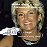 General Healing of Health Problems with Hypnosis