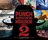 img - for Punch Drunk Moustache Round 2: Independently Brewed Visual Storytelling & Development book / textbook / text book