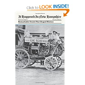 It Happened in New Hampshire, 2nd: Remarkable Events That Shaped History (It Happened In Series) by Stillman Rogers