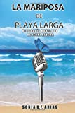 La Mariposa de Playa Larga (Spanish Edition)