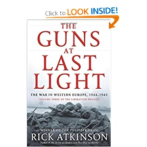 The Guns at Last Light: The War in Western Europe, 1944-1945 (Liberation Trilogy) by Rick Atkinson