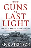 The Guns at Last Light: The War in Western Europe, 1944-1945 (Liberation Trilogy) by  Rick Atkinson in stock, buy online here