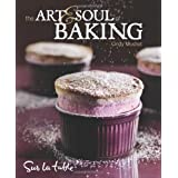 The Art and Soul of Baking ~ Cindy Mushet