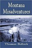 img - for Montana Misadventures book / textbook / text book