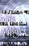 Paul Steenhuisen Sonic Mosaics: Conversations with Composers