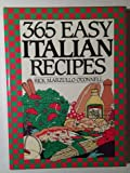 img - for 365 Easy Italian Recipes. a John Boswell Associates Book (365 Ways Series) by O'Connell, Rick Marzullo (1991) Hardcover book / textbook / text book