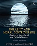 img - for Morality and Moral Controversies: Readings in Moral, Social and Political Philosophy book / textbook / text book