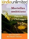 Mortelles ambitions (Les enqu�tes de Dimitri Boizot t. 1)