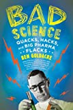 Image of Bad Science: Quacks, Hacks, and Big Pharma Flacks