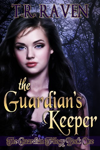The Guardian's Keeper (The Guardian Trilogy, Book 1) by T.R. Raven