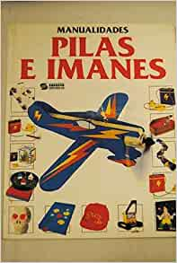 Pilas E Imanes - Manualidades (Spanish Edition): Paula