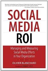 Social Media ROI: Managing and Measuring Social Media Efforts in Your Organization (Que Biz-Tech)