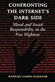 img - for Confronting the Internet's Dark Side: Moral and Social Responsibility on the Free Highway by Cohen-Almagor, Raphael (June 30, 2015) Paperback book / textbook / text book