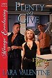 Plenty to Give [Plenty, FL 7] (Siren Publishing Menage Everlasting)
