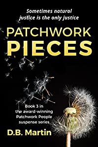 Patchwork Pieces: Sometimes Natural Justice Is The Only Justice. by D.B. Martin ebook deal