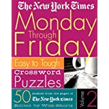 The New York Times Monday Through Friday Crossword Puzzles Volume 2: Easy to Tough Crossword Puzzles ~ The New York Times